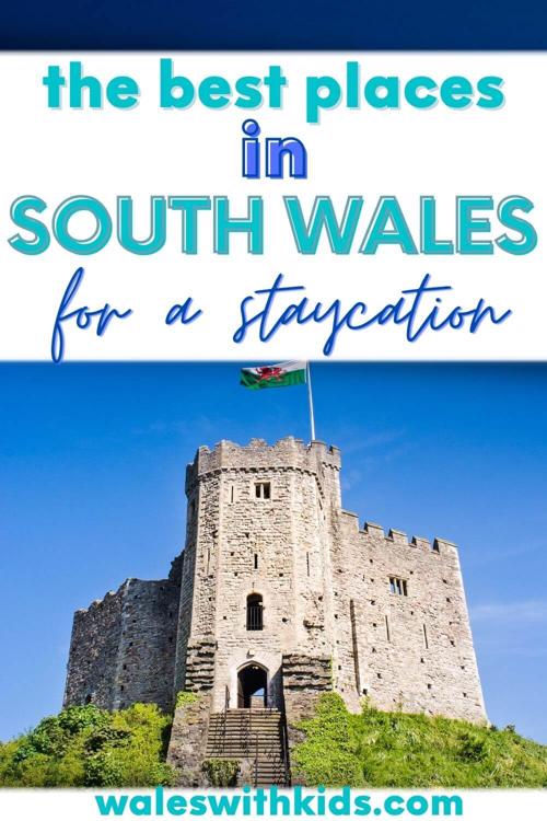The Best Places in South Wales for a Staycation
