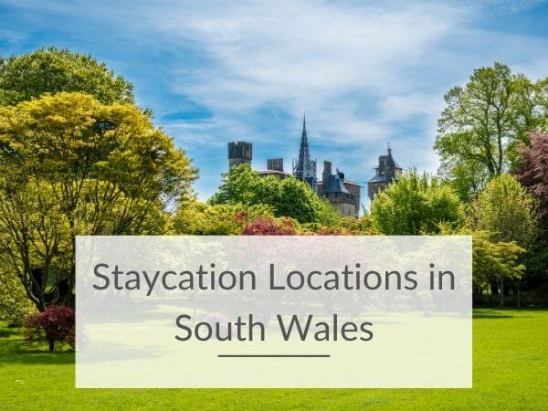 A picture of Cardiff Castle and Bute Park with text overlay saying Staycation Locations in South Wales